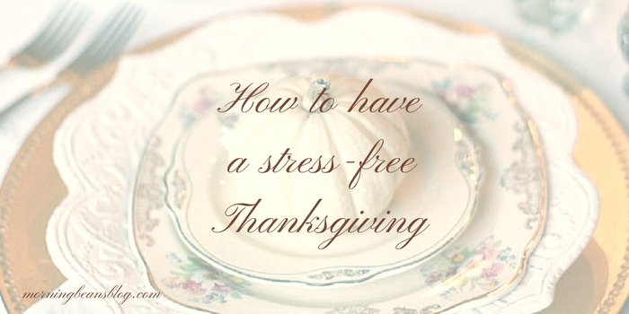 How to have a stress-free Thanksgiving